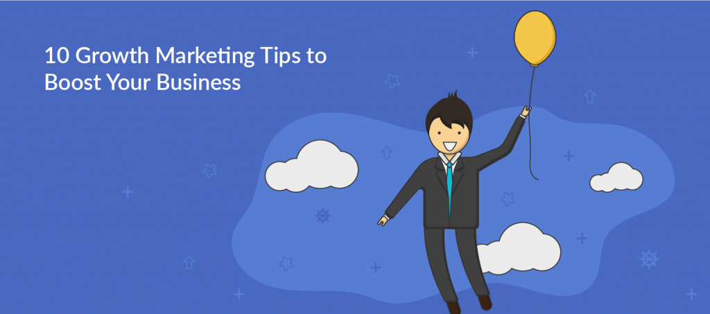 Growth Marketing Tips to Boost Your Business
