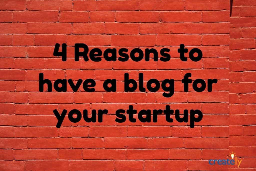 4 reasons why your startup needs a blog