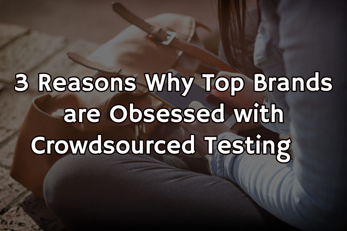 3 crowdsourced testing benefits