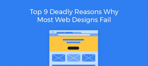 Reasons why most web designs fail