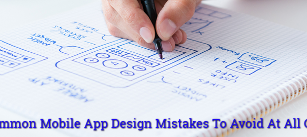 Common Mobile App Design Mistakes To Avoid At All Cost