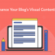 How to Enhance Your Blog's Visual Content