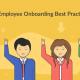 Employee Onboarding Best Practices