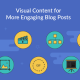 The Ultimate List of Visual Content for More Engaging Blog Posts