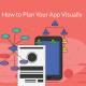 Step-by-Step Visual Guide to Mobile App Planning