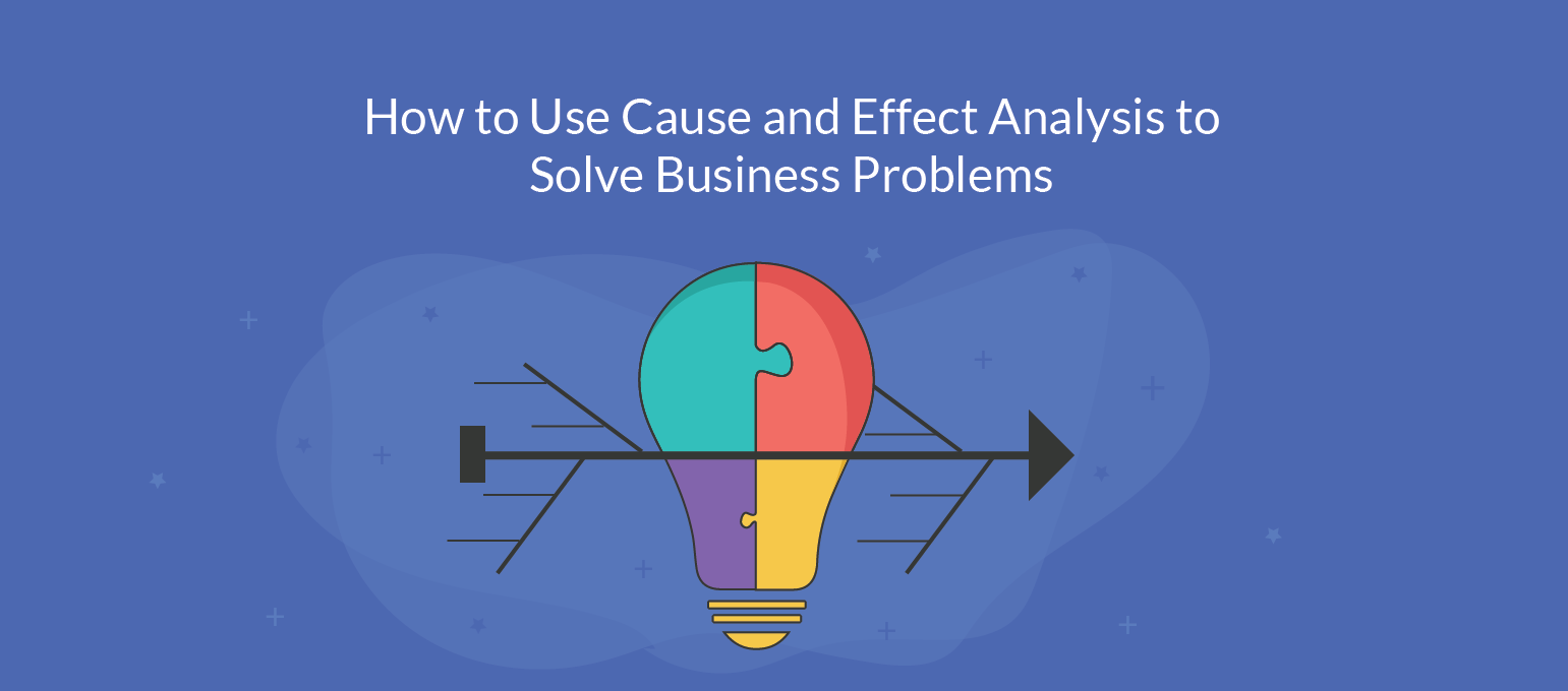 How to use cause and effect analysis to easily solve business problems ccuart Gallery