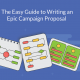 The Easy Guide to Writing an Epic Campaign Proposal