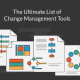 The Ultimate List of Change Management Tools to Drive Change Like a Pro