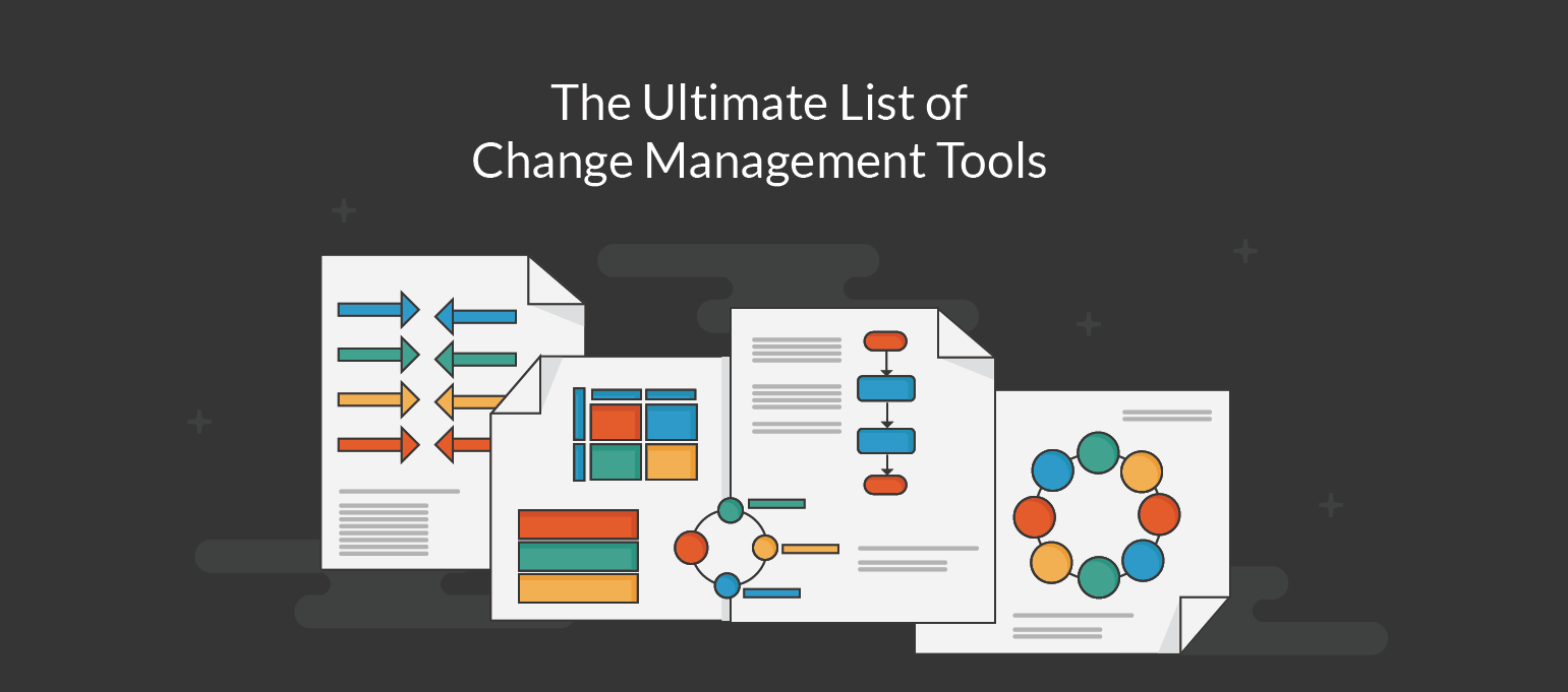 8 vital change management tools for effectively managing