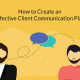 How Mapping Your Client Communication Can Radically Improve Project Clarity
