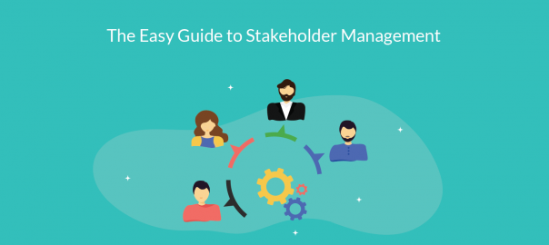 The Easy Guide to Stakeholder Management