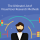 The Ultimate List Of Visual User Research Methods