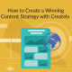 How to Create a Winning Content Strategy  with Creately