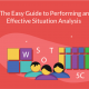 The Easy Guide to Performing an Effective Situation Analysis