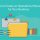 The Easy Guide to Creating an Operations Manual