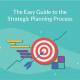 The Easy Guide to the Strategic Planning Process