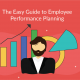 The Easy Guide to Employee Performance Planning
