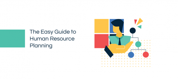 The Easy Guide to Human Resource Planning