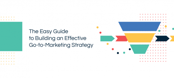 Building an Effective Go to Marketing Strategy