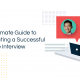 The Ultimate Guide to Conducting a Successful Remote Interview