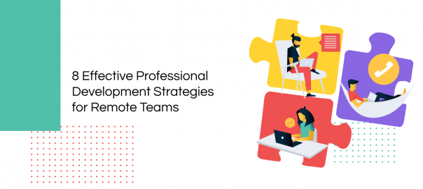 Professional Development Strategies for Remote Teams