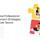 8 Effective Professional Development Strategies for Remote Teams