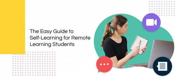 Self-Learning for Remote Learning Students