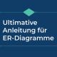 Entity Relationship Modell  (ER-Diagramm): Definition, Symbole, Erstellung und Vorlagen