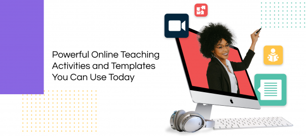 Online Teaching Activities and Templates