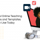 Powerful Online Teaching Activities and Templates You Can Use Today