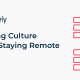 Building Culture While Staying Remote: How to Conduct Virtual Icebreakers
