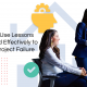 How to Use Lessons Learned Effectively to Avoid Project Failure