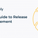 Your Guide to the Release Management Process