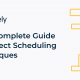 Your Complete Guide to Project Scheduling Techniques