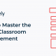 7 Effective Ways to Master the Art of Classroom Management