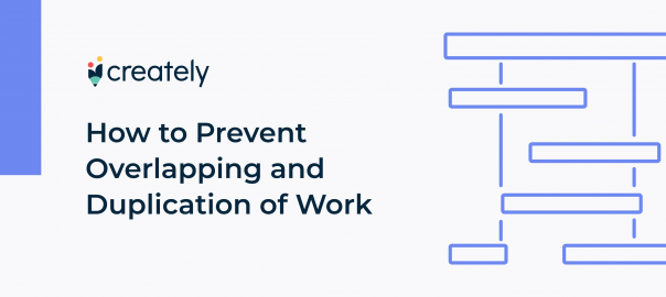 How to prevent overlapping and duplication of work - creately