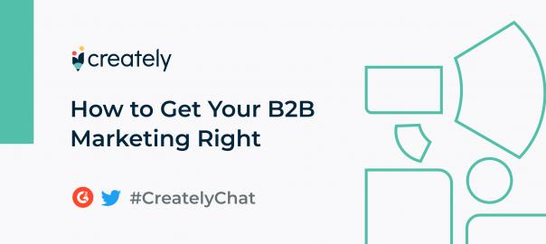 How to get your b2b marketing right - b2b marketing strategies